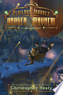 A Perilous Journey of Danger and Mayhem  1  A Dastardly Plot