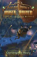 A Perilous Journey of Danger and Mayhem #1: A Dastardly Plot Pdf/ePub eBook