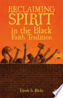Reclaiming Spirit In The Black Faith Tradition