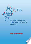 Process Chemistry in the Pharmaceutical Industry Book
