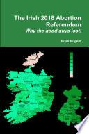 The Irish 2018 Abortion Referendum