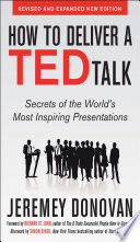 How To Deliver A Ted Talk Secrets Of The World S Most Inspiring Presentations Revised And Expanded New Edition With A Foreword By Richard St John And An Afterword By Simon Sinek PDF