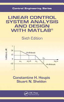 Linear Control System Analysis and Design with MATLAB    Sixth Edition