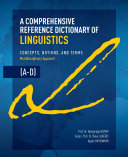 A Comprehensive Reference Dictionary of Linguistics  A D
