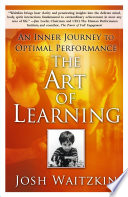 """The Art of Learning: An Inner Journey to Optimal Performance"" by Josh Waitzkin"