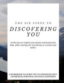 The Six Steps to Discovering You