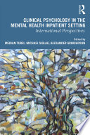 Clinical Psychology in the Mental Health Inpatient Setting