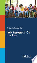 A Study Guide For Jack Kerouac S On The Road Book PDF