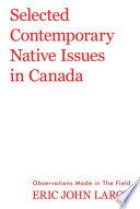 Selected Contemporary Native Issues in Canada