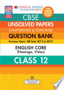 Oswaal Cbse Unsolved Papers Chapterwise Topicwise Class 12 English Core For March 2020 Exam