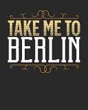 Take Me to Berlin
