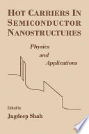 Hot Carriers In Semiconductor Nanostructures