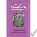 The Life of Bishop Wilfrid Book