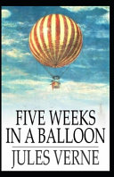 Read Online Five Weeks in a Balloon Original Edition (Annotated ) For Free