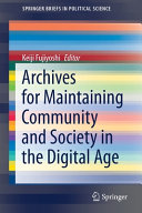 Archives for Maintaining Community and Society in the Digital Age