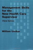 Management Skills for the New Health Care Supervisor