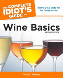The Complete Idiot's Guide to Wine Basics, 2nd Edition