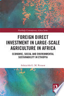 Foreign Direct Investment In Large Scale Agriculture In Africa Book PDF