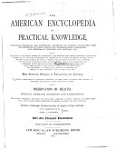 The American Encyclopedia of Practical Knowledge Containing Practical and Systematic Treatises on Subjects Connected with the Interests of Every Individual  Alphabetically Arranged  and Especially Designed for Popular Use