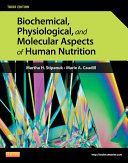 Biochemical, Physiological, and Molecular Aspects of Human Nutrition - E-Book