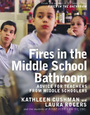 Fires in the Middle School Bathroom: Advice for Teachers from Middle ...