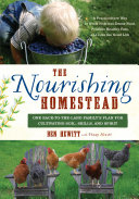 The Nourishing Homestead: One Back-to-the-Land Family's Plan for ...