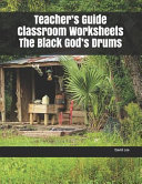 Teacher's Guide Classroom Worksheets the Black God's Drums