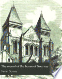 The record of the house of Gournay   With