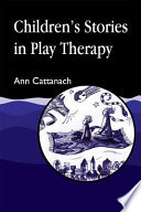 Children S Stories In Play Therapy Book PDF