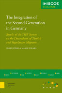 The integration of the second generation in Germany: results of the TIES Survey on the descendants of Turkish and Yugoslavian immigrants