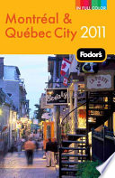 Fodor s 2011 Montr  al and Qu  bec City