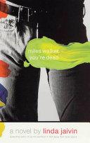 Miles Walker, You're Dead