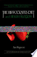 """The Hippocrates Diet and Health Program"" by Ann Wigmore"