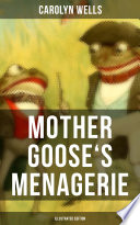 Mother Goose s Menagerie  Illustrated Edition