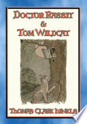 DOCTOR RABBIT and TOM WILDCAT   An illustrated story in the Potter style of Peter Rabbit and Friends
