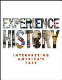 Experience History  Interpreting America s Past