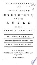 Entertaining and Instructive Exercises  with the rules of the French Syntax     Second edition Book
