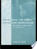 Reframing The Early Childhood Curriculum