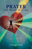 Prayer - the Heart of It All - Resource Kit