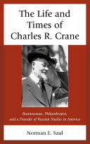 The Life and Times of Charles R  Crane  1858   1939