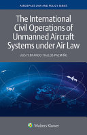 The International Civil Operations of Unmanned Aircraft Systems Under Air Law