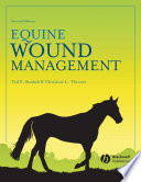 """""""Equine Wound Management"""" by Ted S. Stashak, Christine Theoret"""