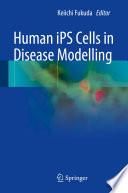 Human iPS Cells in Disease Modelling Book