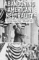 Abandoning American Neutrality