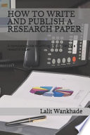 How to Write and Publish a Research Paper