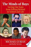 """The Minds of Boys: Saving Our Sons From Falling Behind in School and Life"" by Michael Gurian, Kathy Stevens"