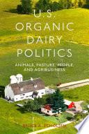 U S  Organic Dairy Politics