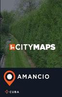 City Maps Amancio Cuba