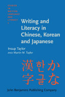 Writing and Literacy in Chinese  Korean and Japanese