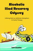 Alcoholic Iliad Recovery Odyssey